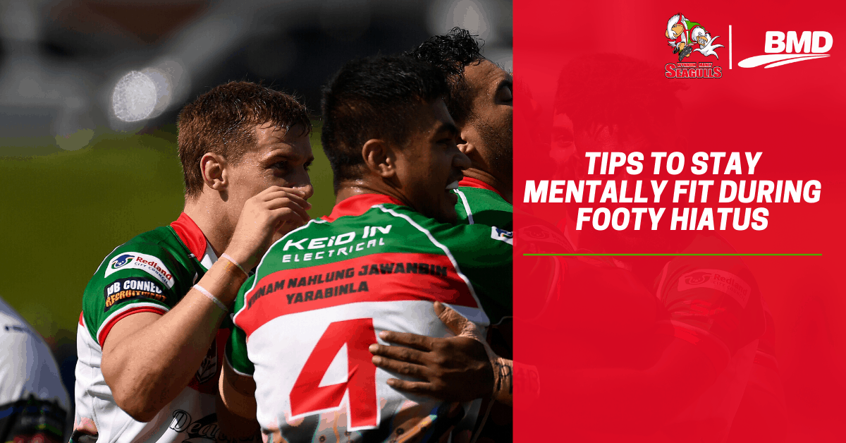 Tips to stay mentally fit during footy hiatus